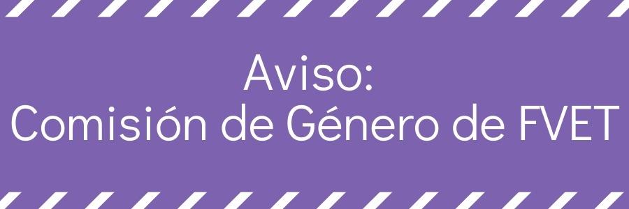 Aviso de la Comisión de Género de FVET