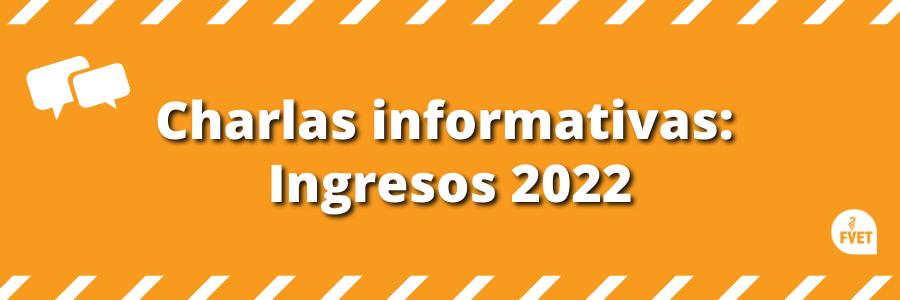 Charlas informativas: Ingresos 2022