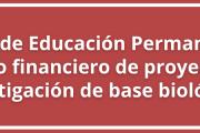 """Curso de Educación Permanente: """"Diseño financiero de proyectos de investigación de base biológica"""""""