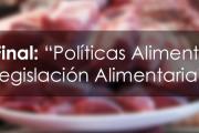 """Taller Final: """"Políticas Alimentarias – Legislación Alimentaria"""""""