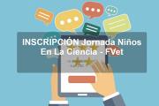 Jornada: Niñas y Niños en la Ciencia en FVET