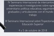 IV Seminario Internacional sobre Egreso Universitario y III Seminario Internacional sobre Trayectorias en la Educación Superior